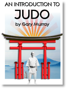 An Introduction to Judo by Gary Murray Martial Arts Beginners Guide